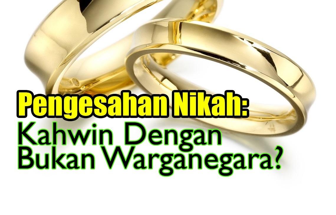 pengesahan-nikah-kahwin-dengan-bukan-warganegara