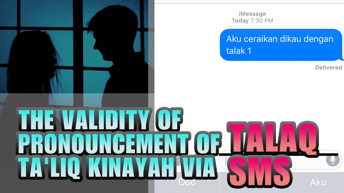 VALIDITY OF PRONOUNCEMENT OF TALAQ TA'LIQ KINAYAH VIA SMS