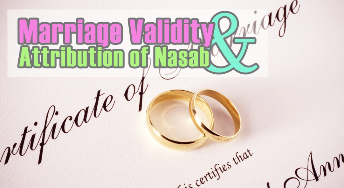 Marriage Validity and Attribution of Nasab