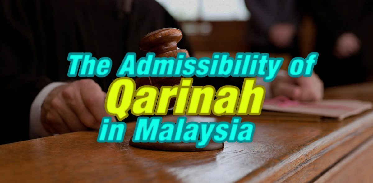The Admissibility of Qarinah in Malaysia