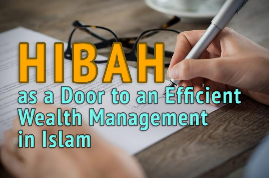 Hibah as a Door to an Efficient Wealth Management in Islam